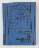 TRATAT DE ANATOMIA OMULUI-VIOREL RANGA,BUC.1990 , VOL. I ( PARTEA I )