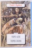 POEME ALESE de TUDOR ARGHEZI , EDITIE BILINGVA ROMANA - FRANCEZA , 1996