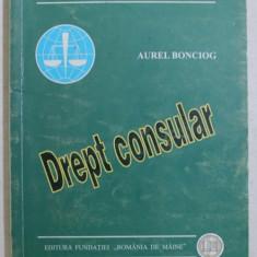 DREPT CONSULAR de AUREL BONCIOG , 2000
