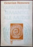 OCTAVIAN NEMESCU: CAPACITATILE SEMANTICE ALE MUZICII (1983/pref. SOLOMON MARCUS)