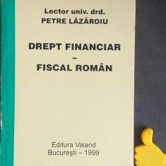 Drept financiar fiscal roman Petre Lazaroiu