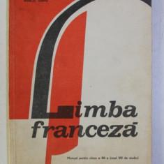 LIMBA FRANCEZA, MANUAL PENTRU CLASA A XII-A , ANUL VIII DE STUDIU de MARCEL SARAS ,