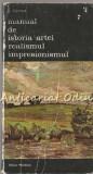 Manual De Istoria Artei. Realismul, Impresionismul - G. Oprescu