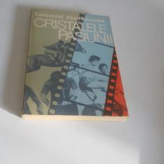 Cristalele pasiunii - Emanuel Fantaneanu, Alta editura, 1988