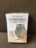 Superinteligenta cai, pericole, strategii - Nick Bostrom