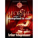 Aforisme asupra intelepciunii in viata - Arthur Schopenhauer