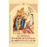 Acatistul Invierii Sfantului si Dreptului Lazar