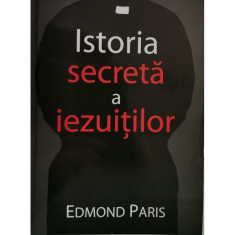 Istoria secreta a iezuitilor - Edmond Paris