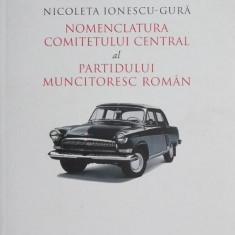 Nomenclatura Comitetului Central al Partidului Muncitoresc Roman - Nicoleta Ionescu-Gura