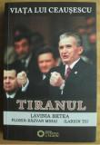 Viata lui Ceausescu Vol. 3 Tiranul  / Lavinia Betea et. al.