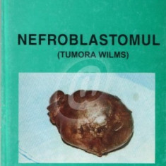 Nefroblastomul (Tumora Wilms) (cu autograf)