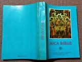 Mica Biblie - Tiparita sub indrumarea Prefericitului Parinte Teoctist, 1998