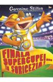 Finala supercupei... in Soricezia - Geronimo Stilton