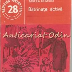 Batrinete Activa - Mircea Dumitru