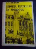 Istoria Teatrului In Moldova - T.t.burada ,545615