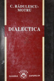 DIALECTICA - C . RADULESCU - MOTRU, C. Radulescu-Motru