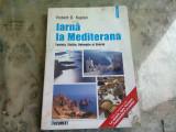 IARNA LA MEDITERANA - ROBERT D. KAPLAN (Tunisia, Sicilia, Dalmatia si Grecia)
