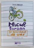 MICUL FARAON SI SCARABEUL DE AUR de TOSCA MENTEN , ilustratii de ELLY HEES , 2015