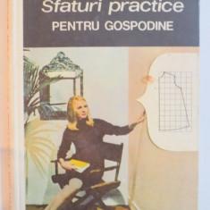 SFATURI PRACTICE PENTRU GOSPODINE de NATALIA TAUTU STANESCU , 1971