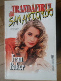 Trandafirii Din San Antonio - Fran Baker ,305618
