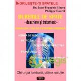 Durerile de spate - Jean-Francois Elbert, Philippe Doucet
