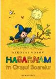 Cumpara ieftin Habarnam in Orasul Soarelui