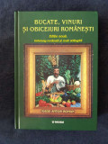 Bucate, vinuri si obiceiuri romanesti – Radu Anton Roman (ed. cartonata)