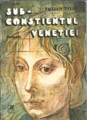 subconstientul Venetiei - Traian Filip foto