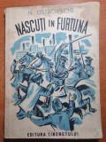 carte pentru copii - nascuti in furtuna - editura tineretului - din aprilie 1949