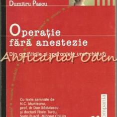Operatie Fara Anestezie - Dumitru Pascu