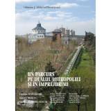 Un Parcurs pe Dealul Mitropoliei si in imprejurimi arhitectura urbanism 300 ill.