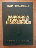 Cumpara ieftin RADIOLOGIA STOMACULUI SI DUODENULUI-I PANA-M VLADAREANU-CARTONATA-r3b