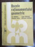 Bazele rationamentului geometric-D.Branzei, E.Onofrasu, S.Anita, Gh.Isvoranu