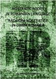 Radacini nostratice in limba romana | Mihai Vinereanu