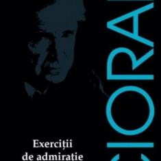 Exercitii de admiratie/Emil Cioran, Humanitas