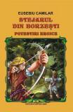 Cumpara ieftin Povestiri istorice (Stejarul din Borzeşti)