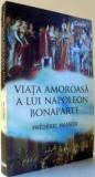 VIATA AMOROASA A LUI NAPOLEON BONAPARTE de FREDERIC MASSON , 2016