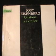 O ISTORIE A EVREILOR-JOSY EISENBERG-TRAD. JEAN ROSU-343 PG-, Alta editura