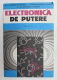 ELECTRONICA DE PUTERE , APLICATII de DR . ING . SERBAN BIRCA - GALATEANU , DR . ING . PANTELIMON CONSTANTIN , 1991
