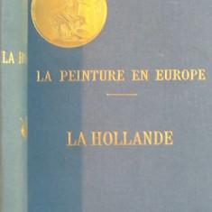 LA PEINTURE EN EUROPE, LA HOLLANDE par GEORGES LAFENESTRE et EUGENE RICHTENBERGER