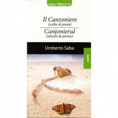 Il Canzoniere (Scelta Di Poesie) / Cantonierul (Selectie de Poeme) - Umberto Saba