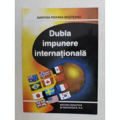 DUBLA IMPUNERE INTERNATIONALA de NARCISA ROXANA MOSTEANU , 2003