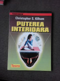 PUTEREA INTERIOARA-CHRISTOPHER S. KILHAM