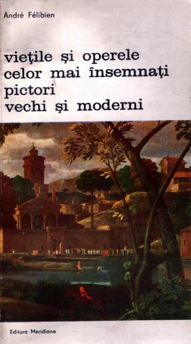 Vieţile şi operele celor mai însemnaţi pictori vechi şi moderni