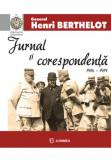 Jurnal si corespondenta 1916-1918 | Henri Mathias Berthelot