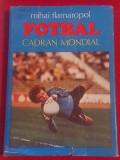 "Carte fotbal - ""Fotbal Cadran Mondial"" (de Mihai Flamaropol)"