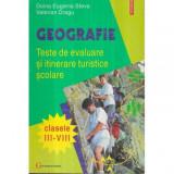Geografie - Teste de evaluare si itinerare turistice scolare - Clasele III - VIII
