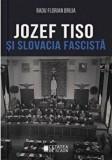 Jozef Tiso si Slovacia fascista/Radu Florian Bruja, Cetatea de Scaun