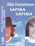 Caseta audio: Mihai Constantinescu – Samba-Samba ( Electrecord STC1353 ca noua ), Casete audio