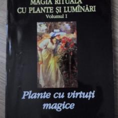 MAGIA RITUALA CU PLANTE SI LUMANARI VOL.1 PLANTE CU VIRTUTI MAGICE - CHANTAL DU